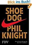 Shoe Dog: Die offizielle Biografie de...