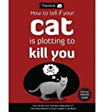 How to Tell If Your Cat is Plotting to Kill You (Andrews McMeel) (Paperback) By (author) Matthew Inman
