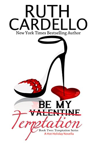 Ruth Cardello - Be My Temptation (A Hot Holiday Novella): Book Two: Temptation Series