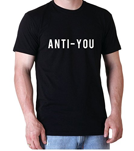 Anti You Funny Quote Full Of Hate Men Herren Black T-shirt