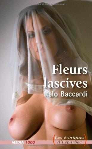 Les érotiques d'Esparbec n°35 : fleurs lascives