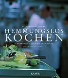 """Hemmungslos kochen: 24 Wahrheiten über die gute Küche - """"Die kulinarische Harmonienlehre"""""""