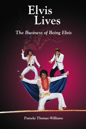 Elvis Lives: The Business of Being Elvis