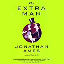The Extra Man (       UNABRIDGED) by Jonathan Ames Narrated by Jonathan Ames