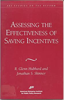 Assessing The Effectiveness Of Savings Incentives (AEI Studies On Tax Reform)