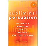 Subliminal Persuasion: Influence & Marketing Secrets They Don't Want You To Know ~ Dave Lakhani