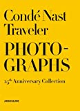 Conde Nast Traveler Photographs: 25th Aniversary Collection: Moments Monuments Lives Landscapes