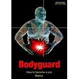 "Bodyguard: How to become a pro - Basicsvon ""Guido Sieverling"""