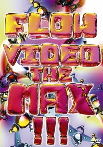 FLOW VIDEO THE MAX !!! [DVD]