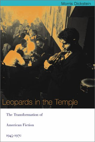 Leopards in the Temple: The Transformation of American Fiction, 1945-1970