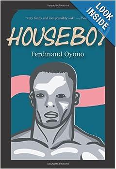 houseboy ferdinand oyono Les problèmes que pose ferdinand léopold oyono,s'insinuent en nous avec   version anglaise « house boy » tout comme l'adaptation théâtrale en arabe tire.