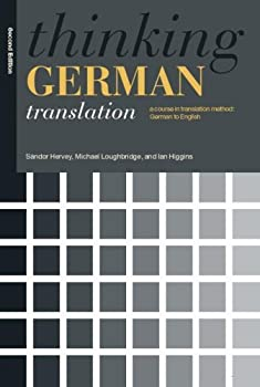 thinking german translation: a course in translation method: german to english. second edition (thinking translation) - ian higgins