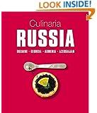 Culinaria Russia: Ukraine, Georgia, Armenia, Azerbaijan