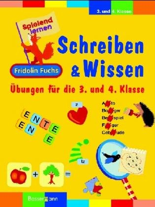 Schreiben und Wissen mit Fridolin Fuchs. Übungen für die 3. und 4. Klasse