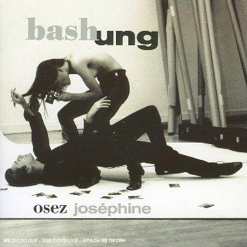 Alain Bashung - Osez Joséphine - Zortam Music