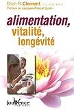echange, troc Brian-R Clement - Alimentation, longévité, vitalité : Le Programme de Longue Vie