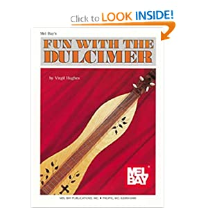 Mel Bay's Fun with the Dulcimer Virgil Hughes