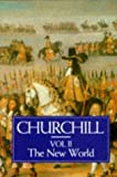 A History of the English-Speaking Peoples, Volume 2: The New World (0304340952) by WINSTON S. CHURCHILL