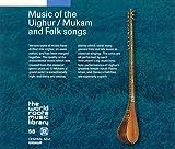ウイグルの音楽~ムカームと民謡