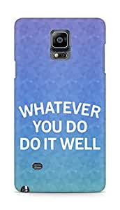 AMEZ whatever you do do it welly Back Cover For Samsung Galaxy Note 4