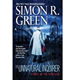 The Unnatural Inquirer (0441016677) by Simon R. Green