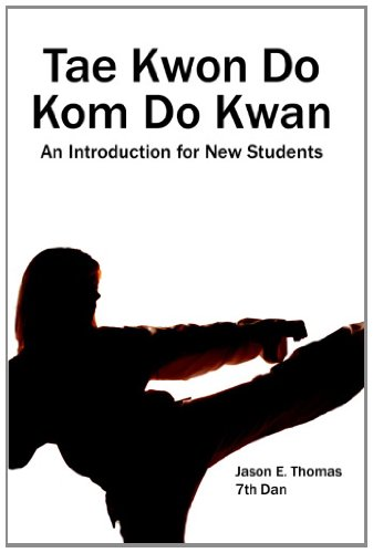 Tae Kwon Do Kom Do Kwan: An Introduction For New Students