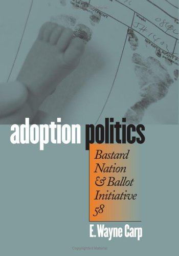 Adoption Politics: Bastard Nation and Ballot Initiative 58