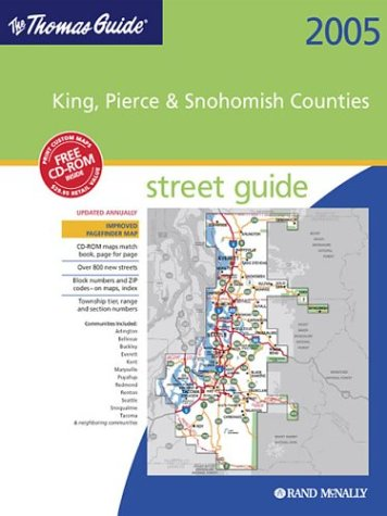 Thomas Guide 2005 King, Pierce, Snohomish 2004 (King, Pierce, and Snohomish Counties Street Guide and Directory)