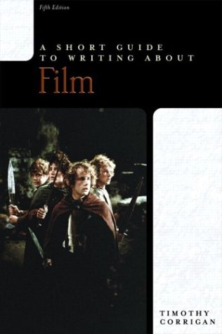 A Short Guide to Writing about Film, Timothy Corrigan