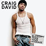 Slicker Than Your Average Craig David