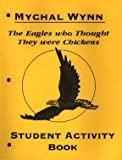 The Eagles Who Thought They Were Chickens: Student Workbook