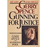 Gerry Spence: Gunning for Justice (0385177038) by Spence, Gerry