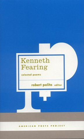 Kenneth Fearing: Selected Poems (American Poets Project), KENNETH FEARING