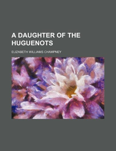 A daughter of the Huguenots
