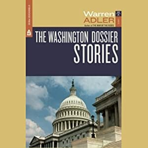 The Washington Dossier Stories | [Warren Adler]
