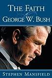 The Faith of George W. Bush (Brilliance Audio on Compact Disc)