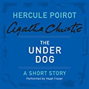 The Under Dog: A Hercule Poirot Short Story | [Agatha Christie]