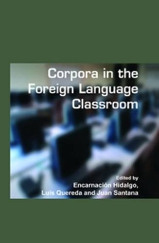 Corpora in the Foreign Language Classroom: Selected papers from the Sixth International Conference on Teaching and Langu