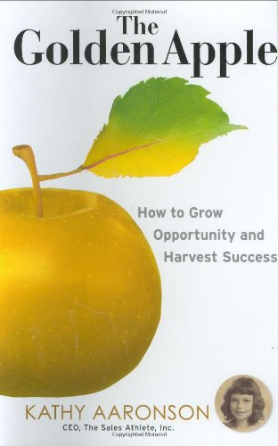 The Golden Apple: How to Grow Opportunity and Harvest Success