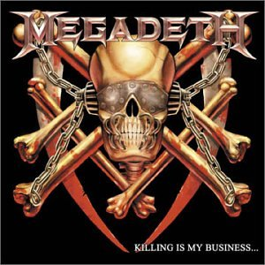Megadeth - Killing is My Business...And Business Is Good - Zortam Music