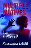 MULTIPLE MOTIVES (The Kate Huntington mystery series #1)
