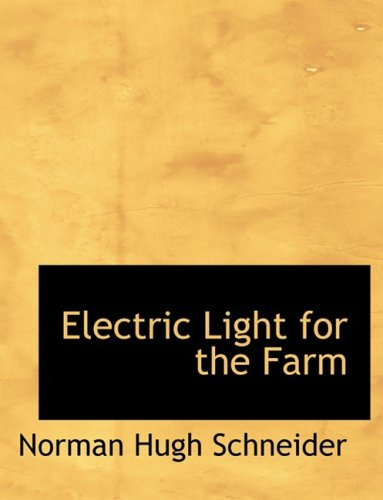 Electric Light for the Farm (Large Print Edition)