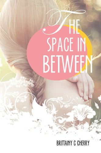 The Space in Between by Brittainy Cherry