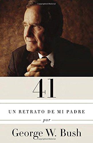 41: Un retrato de mi padre (Edición en español) (A Vintage Español Original) (Spanish Edition) (George W Bush 41 compare prices)