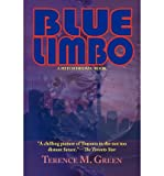 [ [ [ Blue Limbo - A Mitch Helwig Book [ BLUE LIMBO - A MITCH HELWIG BOOK ] By Green, Terence M ( Author )Aug-01-2009 Paperback