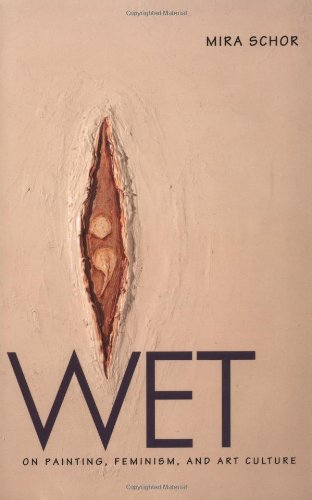 Wet: On Painting, Feminism and Art Culture