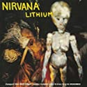 Nirvana - Lithium / Been a Son (Live) Curmudgeon [CD Maxi-Single]