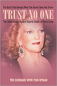 Trust No One: The Glamorous Life and Bizarre Death of Doris Duke: Ted