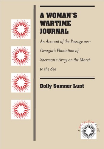 A Woman's Wartime Journal: An Account of the Passage over Georgia's Plantation of Sherman's Army on the March to the Sea, as Recorded in the Diary of ... Lunt (Mrs. Thomas Burge). (Docsouth Book)