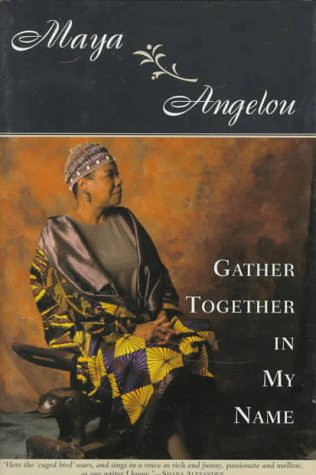 Gather Together in My Name, MAYA ANGELOU